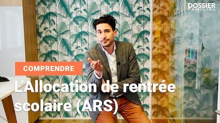 Avez-vous droit à l'Allocation de rentrée scolaire (ARS) ?
