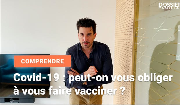 Covid-19 : Peut-on vous obliger à vous faire vacciner ?