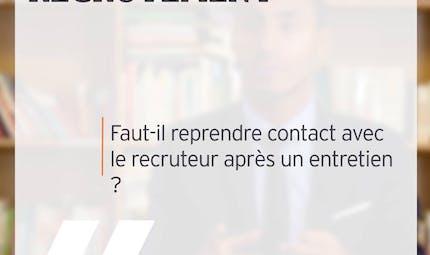 Reprendre contact avec le recruteur après votre entretien d'embauche